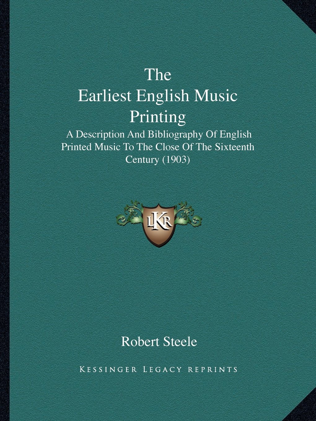 Download The Earliest English Music Printing: A Description and Bibliography of English Printed Music to the Close of the Sixteenth Century (1903) ebook