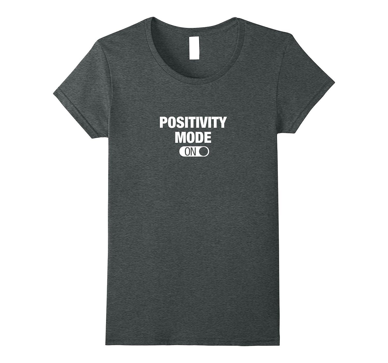 Positivity Mode ON – Motivational Shirt-Teevkd