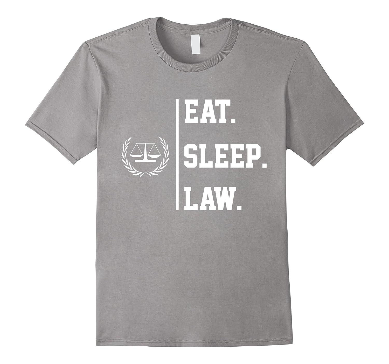 Eat Sleep Law Lawyer Funny Shirt Gift-RT