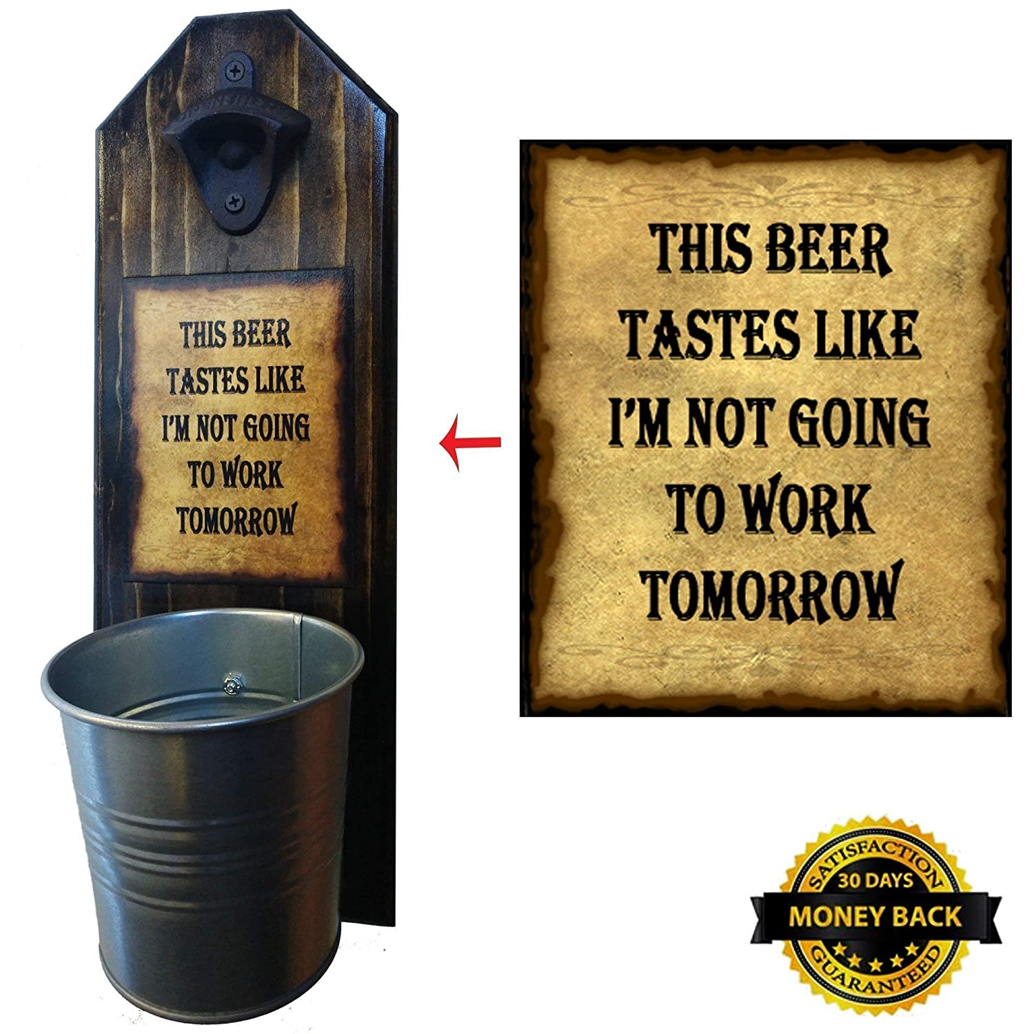 'This Beer Tastes Like I'm Not Going to Work Tomorrow' Bottle Opener n' Cap Catcher - Rustic Cast Iron Opener and Galvanized Bucket 100% Solid Pine 3/4' Thick - Mancave Necessity
