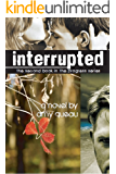 Interrupted (The Progress Series Book 2)