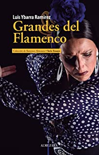 Grandes del flamenco (Flamenco Almuzara) (Spanish Edition)