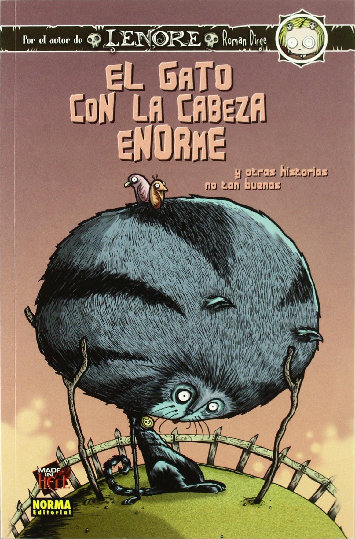 El Gato con la Cabeza Enorme y Otras Historias no tan Buenas (Spanish) Paperback – 2007