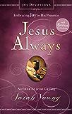 Jesus Always (with Bonus Content): Embracing Joy in His Presence (Jesus Calling®)