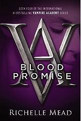Blood Promise: A Vampire Academy Novel Kindle Edition