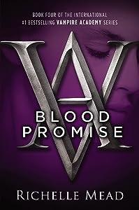 Blood Promise: A Vampire Academy Novel
