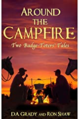 Around the Campfire: Two Badge-Toters' Tales Kindle Edition