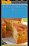 Delicias Salgadas e Doces (Culinária para iniciantes Livro 1)