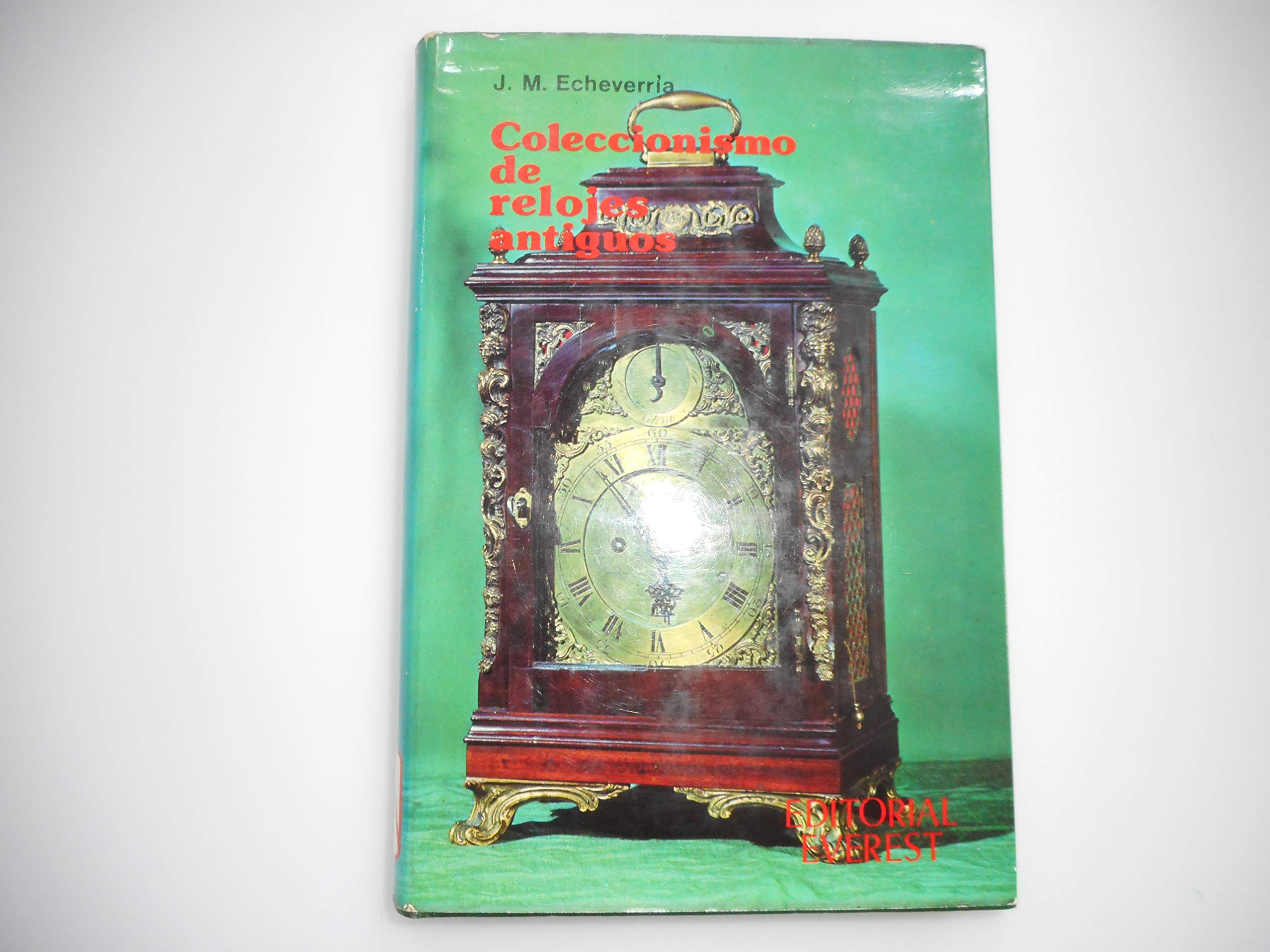Coleccionismo de Relojes Antiguos (Club Everest) (Spanish Edition) (Spanish) Paperback – January, 1975
