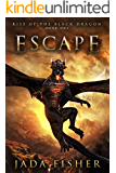Escape (Rise of the Black Dragon Book 1)