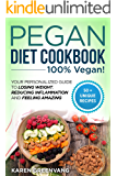 Pegan Diet Cookbook: 100% VEGAN: Your Personalized Guide to Losing Weight, Reducing Inflammation, and Feeling Amazing (Plant Based, Vegan, Detox, Alkaline, Gluten Free) (English Edition)