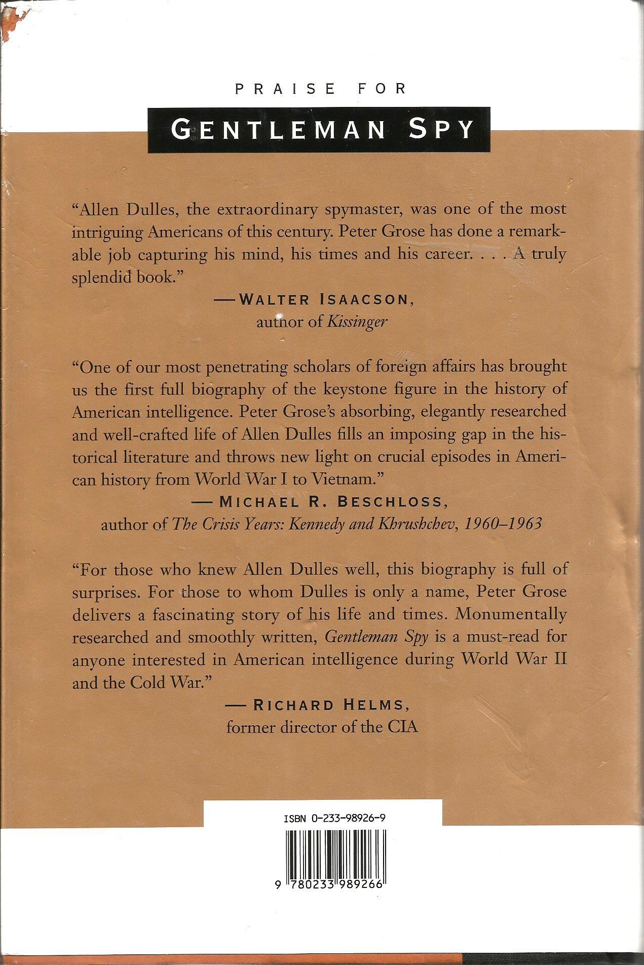 Gentleman Spy: The Life of Allen Dulles: Peter Grose, Illus. with ...