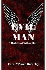 Evil Man: A Dark Angel Trilogy Short (The Dark Angel Trilogy Book 0) Kindle Edition