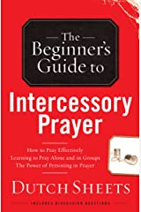 The Beginner's Guide to Intercessory Prayer Kindle Edition