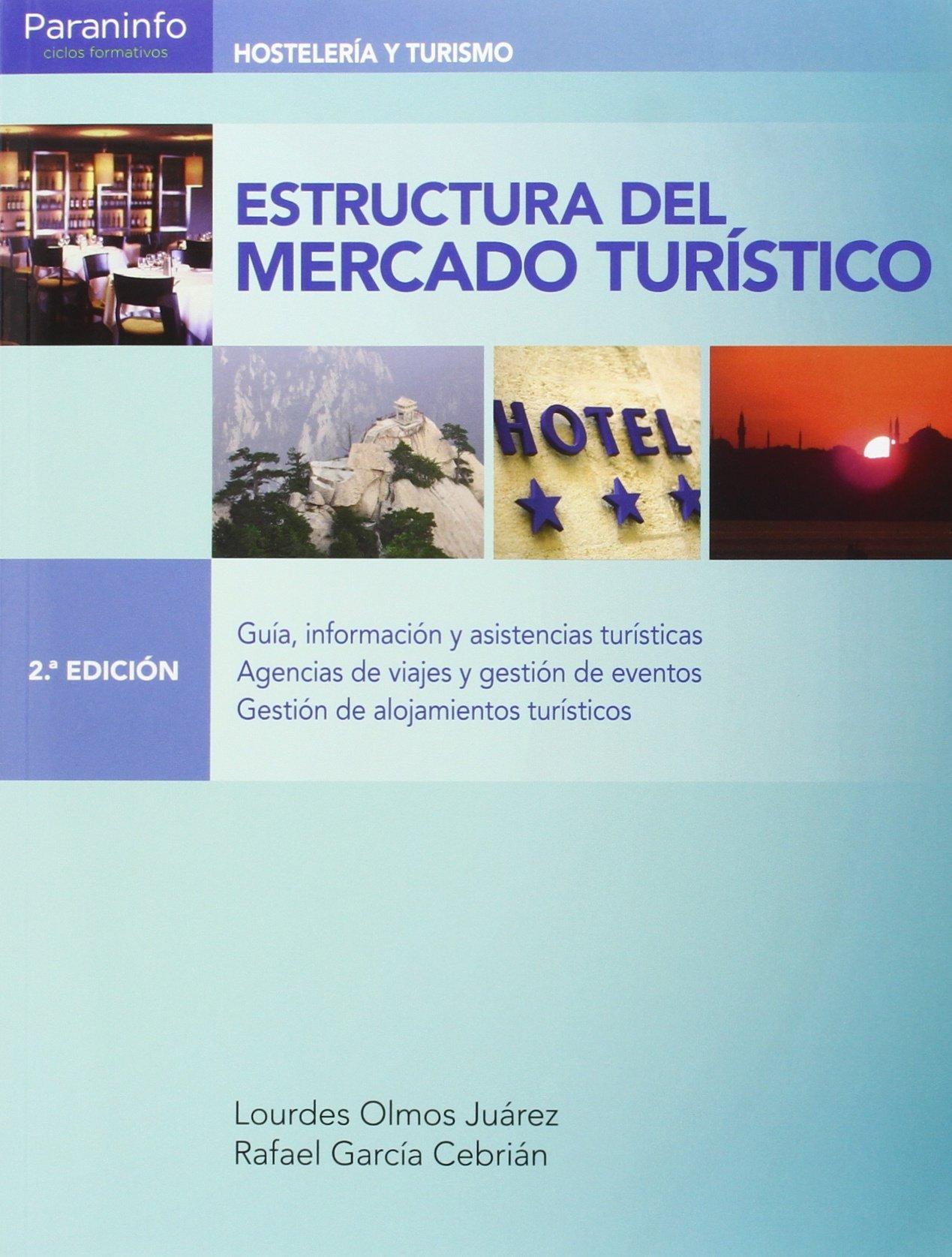 Estructura del mercado turístico 2.ª edición Tapa blanda – 21 abr 2016 RAFAEL GARCÍA CEBRIÁN LOURDES OLMOS JUÁREZ Ediciones Paraninfo S.A