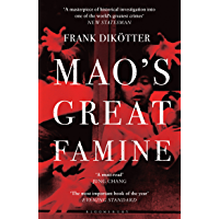 Mao's Great Famine: The History of China's Most Devastating Catastrophe, 1958-62 (Peoples Trilogy Book 1)