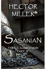 The Thrice Named Man III: Sasanian Kindle Edition
