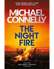The Night Fire: The Brand New Ballard and Bosch Thriller (Harry Bosch 22)