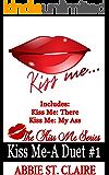 Kiss Me: A Duet #1 (The Kiss Me Series Book 3)