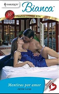 Mentiras por amor (Bianca) (Spanish Edition)