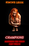Champions: A BDSM Ménage Erotic Romance (Mastering the Virgin Book 12)