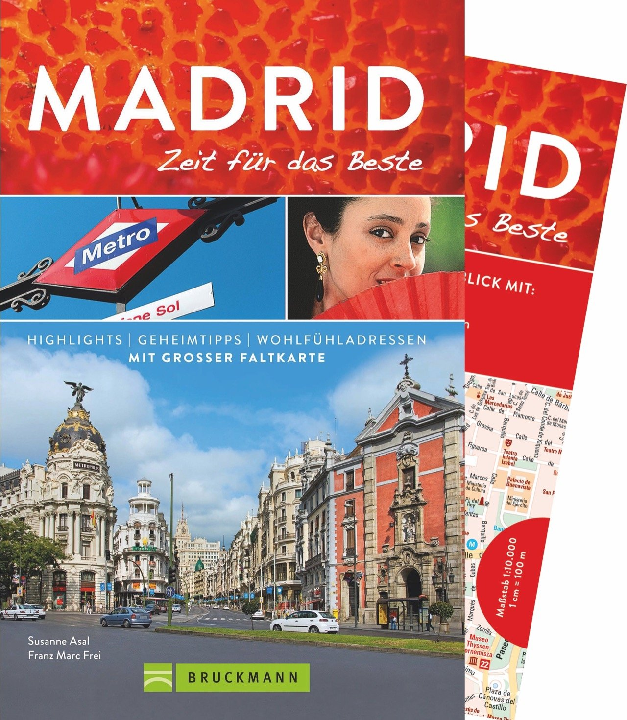 Bruckmann Reiseführer Madrid: Zeit für das Beste. Highlights, Geheimtipps, Wohlfühladressen. Inklusive Faltkarte zum Herausnehmen. NEU 2018