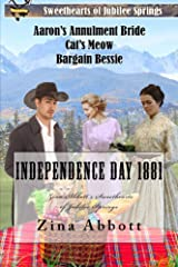 Independence Day 1881 (Zina Abbott's Sweethearts of Jubilee Springs Book 1) Kindle Edition