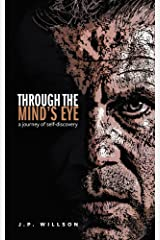 Through the Mind's Eye: A Journey of Self-Discovery Kindle Edition