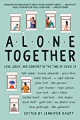 Alone Together: Love, Grief, and Comfort During the Time of COVID-19 Kindle Edition