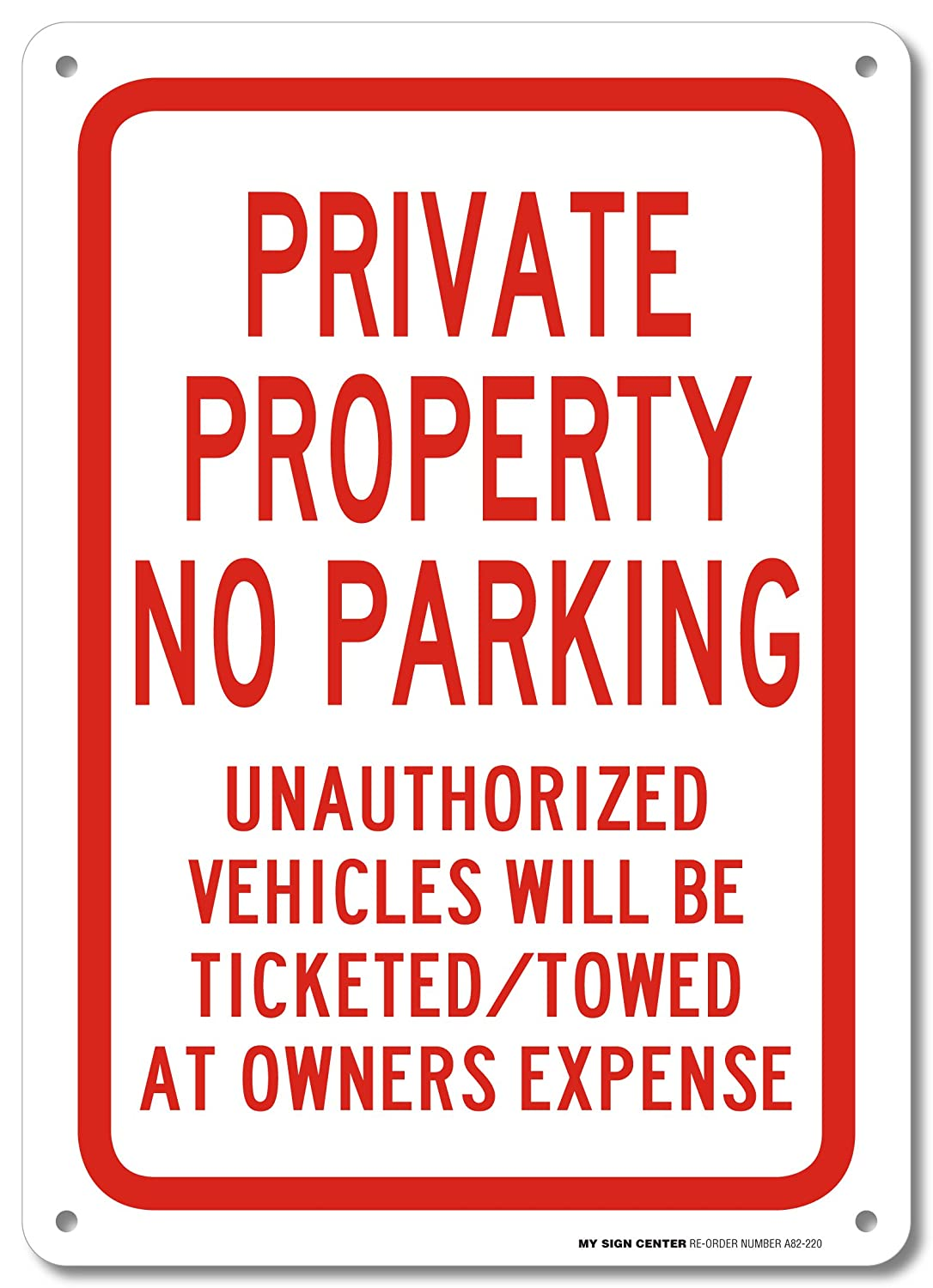 """NO PARKING PRIVATE PROPERTY SIGN ALUMINUM 7/"""" BY 10/"""" TOW AWAY ZONE UNAUTHORIZED"""