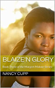 Blaize'n Glory: Book Three of the Margret Malone Series
