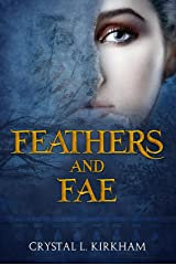 Feathers and Fae Kindle Edition