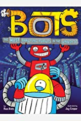 The Most Annoying Robots in the Universe Kindle Edition
