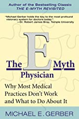 The E-Myth Physician: Why Most Medical Practices Don't Work and What to Do About It (English Edition) Edición Kindle