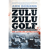 Zulu Zulu Golf: Life and Death with Koevoet