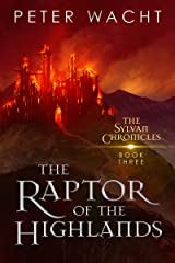 The Raptor of the Highlands (The Sylvan Chronicles Book 3) Kindle Edition
