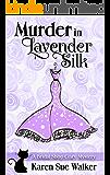 Murder in Lavender Silk: A Bridal Shop Cozy Mystery (Bridal Shop Mysteries Book 4)