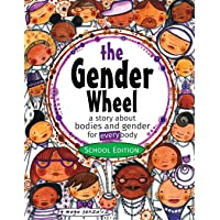 The Gender Wheel - School Edition: a story about bodies and gender for every body