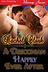A Desconian Happily Ever After (Siren Publishing Menage Amour) Kindle Edition