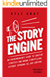 The Story Engine: An entrepreneur's guide to conte