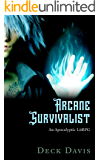 Arcane Survivalist: Apocalyptic Fantasy LitRPG