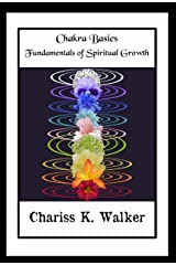 Chakra Basics: Fundamentals of Spiritual Growth Kindle Edition