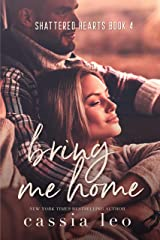 Bring Me Home (Shattered Hearts Book 4) Kindle Edition