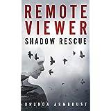 Remote Viewer: Shadow Rescue: A Psychic Spy Adventure