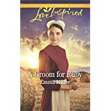 A Groom for Ruby (The Amish Matchmaker Book 5)