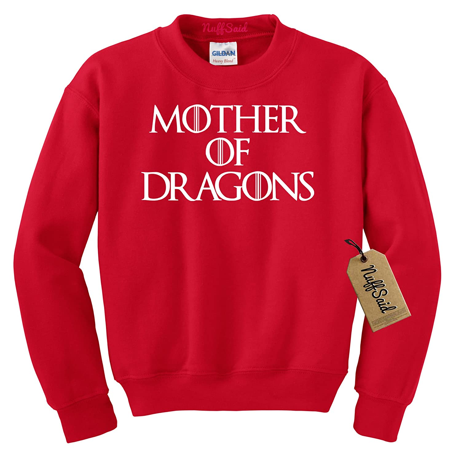 NuffSaid Mother of Dragons Sweatshirt GOT Pullover - Unisex
