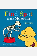 Find Spot at the Museum: A Lift-the-Flap Book Board book