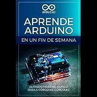 Aprende Arduino en un fin de semana (Spanish Edition)