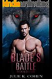 Blade's Battle: Wolf Shifter Paranormal Romance (Broken Shifters Book 2)