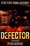 Defector: Andy Flint Thriller Series (The Beginning Book 1)